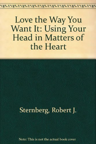9780553072358: Love the Way You Want It: Using Your Head in Matters of the Heart