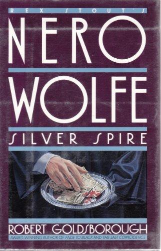 Silver Spire: A Nero Wolfe Mystery: Robert Goldsborough