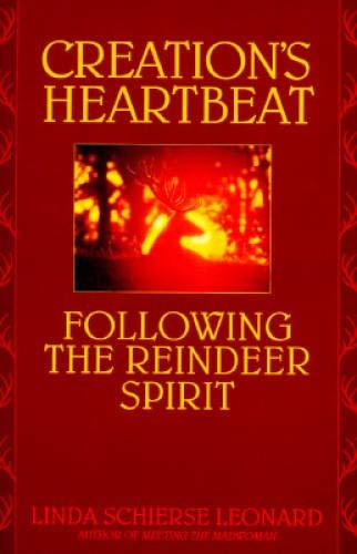9780553073003: Creation's Heartbeat: Following the Reindeer Spirit
