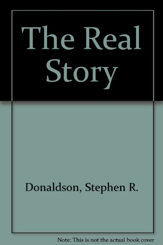 THE REAL STORY: Donaldson, Stephen R.
