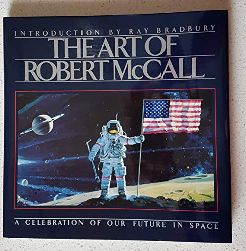 9780553073553: The Art of Robert McCall: A Celebration of Our Future in Space