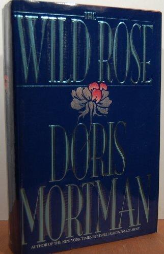 The Wild Rose: Doris Mortman