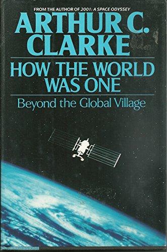 How the World Was One: Arthur C. Clarke
