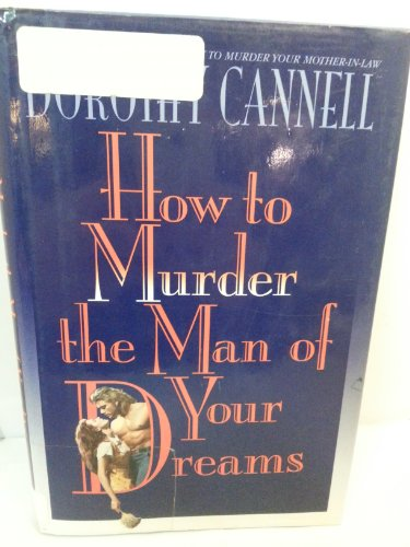 9780553074949: How to Murder the Man of Your Dreams
