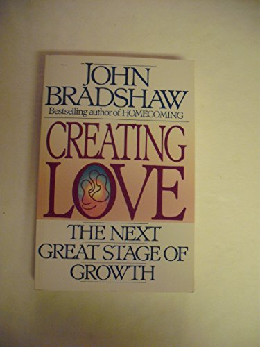 9780553075106: Creating Love: The Next Great Stage of Growth