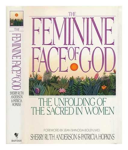 9780553075618: The Feminine Face of God: The Unfolding of the Sacred in Women