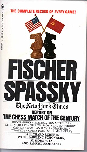 9780553076677: Fischer/Spassky: the New York times report on the chess match of the century,