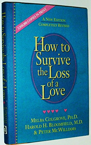 9780553077605: How to Survive the Loss of a Love