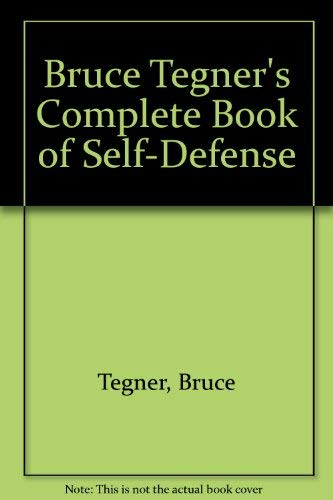9780553078374: Bruce Tegner's Complete Book of Self-Defense