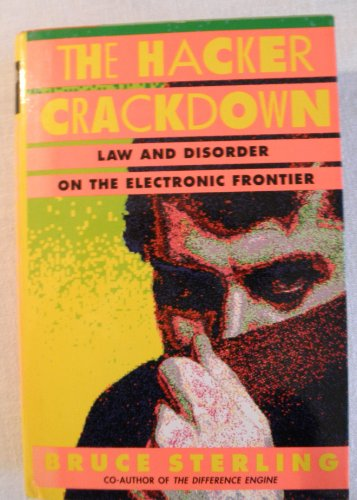 9780553080582: The Hacker Crackdown: Law and Disorder on the Electronic Frontier