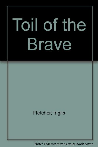 9780553080728: Toil of the Brave
