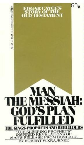 9780553081077: Man the Messiah, Gods Plans Fulfilled: Edgar Cayces Story of the Old Testament