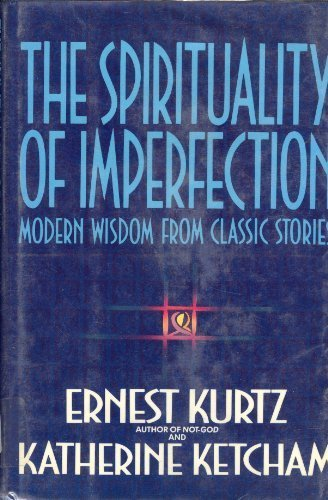 9780553083002: The Spirituality of Imperfection: Modern Wisdom from Classic Stories