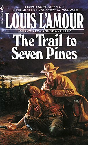 The Trail to Seven Pines (A Hopalong: L'Amour, Louis