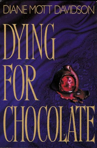 Dying for Chocolate ***SIGNED***: Diane Mott Davidson