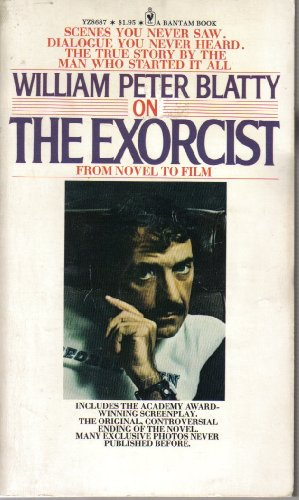 9780553086874: William Peter Blatty On The Exorcist: From Novel To Film