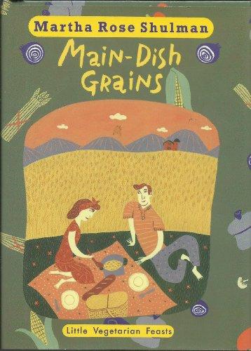 9780553087987: Little Vegetarian Feasts: Main-Dish Grains