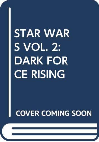 9780553089073: STAR WARS VOL. 2: DARK FORCE RISING