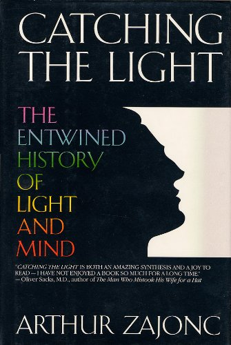 9780553089851: Catching the Light: The Entwined History of Light and Mind