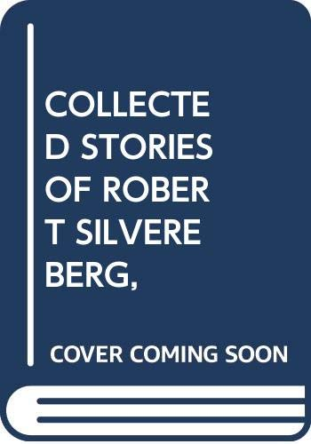9780553089967: The Collected Stories of Robert Silverberg Vol. 1: Secret Sharers
