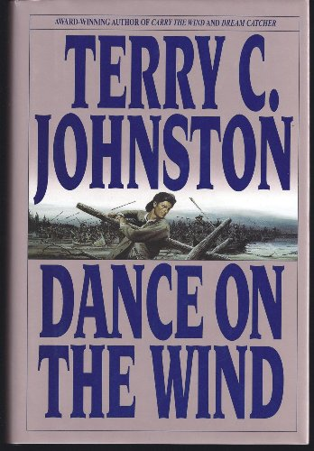 Dance on the Wind: Johnston, Terry C.