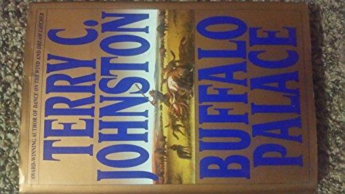 Buffalo Palace: Johnston, Terry C.