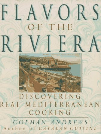 9780553091595: Flavors of the Riviera: Discovering Real Mediterranean Cooking
