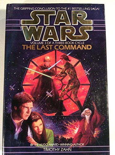 The Last Command (Star Wars: The Thrawn Trilogy Ser., Bk. 3)