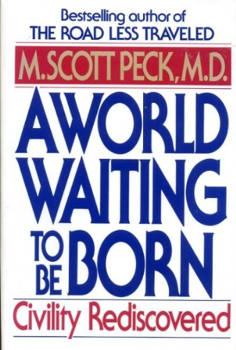 9780553093070: A World Waiting to be Born: Civility Rediscovered