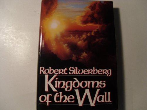 Kingdoms of the Wall: Silverberg, Robert