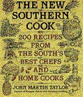 The New Southern Cook: 200 Recipes from the South's Best Chefs and Home Cooks: Taylor, John ...