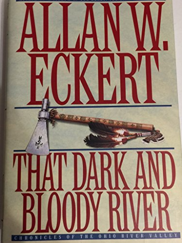 That Dark and Bloody River. (Signed Copy).: Eckert, Allan W.