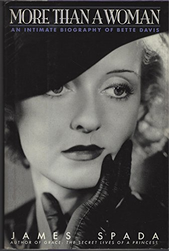 More Than a Woman: An Intimate Biography of Bette Davis: Spada, James
