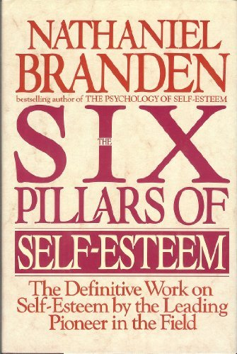 9780553095296: The Six Pillars of Self-Esteem