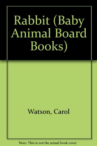 RABBIT (Baby Animal Board Books): Watson, Carol