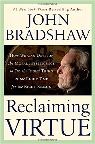 9780553095920: Reclaiming Virtue: How We Can Develop the Moral Intelligence to Do the Right Thing at the Right Time for the Right Reason