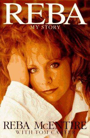 Reba: My Story: McEntire, Reba;Carter, Tom