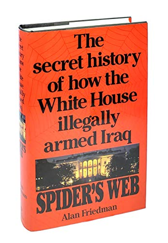 9780553096507: Spider's Web: The Secret History of How the White House Illegally Armed Iraq