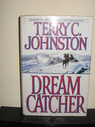 Dream Catcher: Johnston, Terry C.