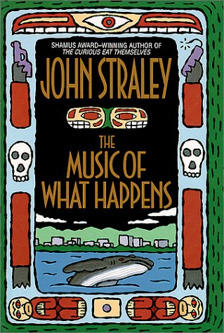 The Music of What Happens: John Straley