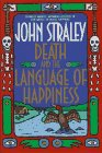 Death and the Language of Happiness (Signed First Edition): John Straley