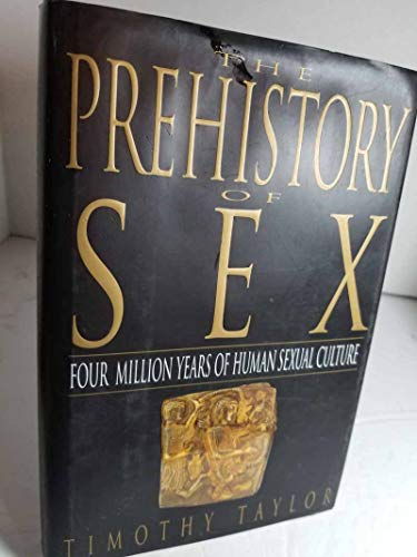 9780553096941: The Prehistory of Sex: Four Million Years of Human Sexual Culture