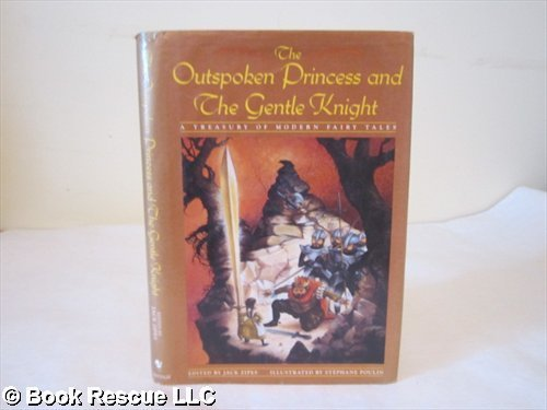 9780553096958: The Outspoken Princess and the Gentle Knight: A Treasury of Modern Fairy Tales