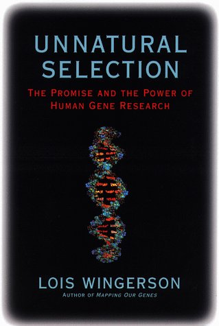 9780553097092: Unnatural Selection: The Promise and the Power of Human Gene Research