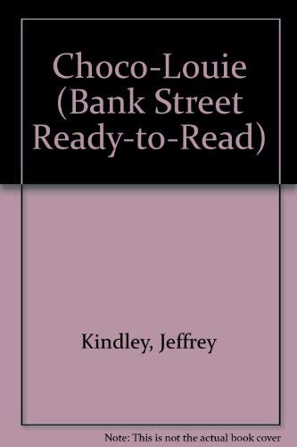 9780553097443: CHOCO-LOUIE (Bank Street Ready-to-Read)