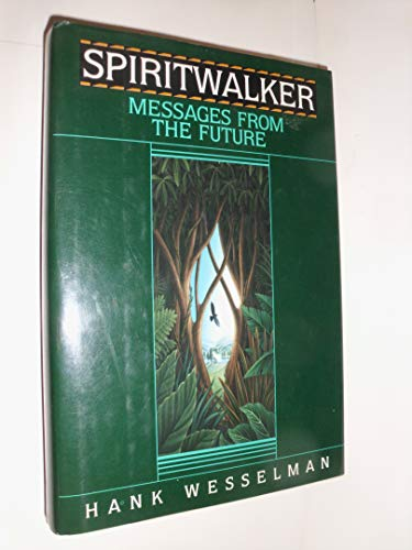 9780553099768: Spiritwalker: Messages from the Future