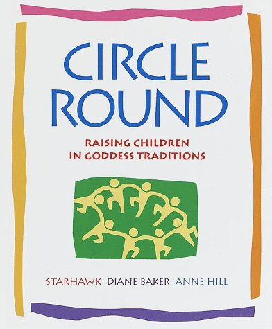 9780553100167: Circle Round: Raising Children In Goddess Traditions