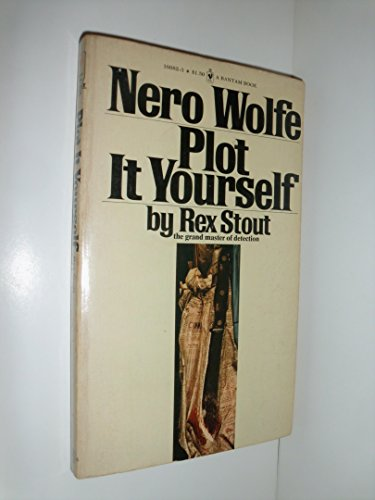 9780553100822: Plot It Yourself (A Nero Wolfe Novel)