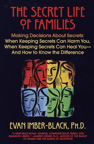 9780553100945: The Secret Life of Families: Truth-telling, Privacy, and Reconciliation in a Tell-All Society
