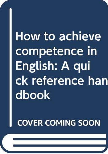 9780553101089: How to achieve competence in English: A quick reference handbook